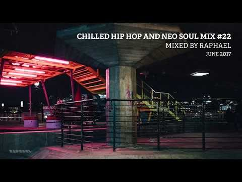 CHILLED HIP HOP AND NEO SOUL MIX #22