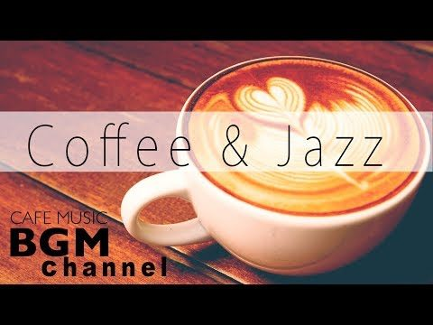 Coffee Jazz Mix – Relaxing Bossa Nova & Jazz Music – Chill Out Cafe Music For Work & Study