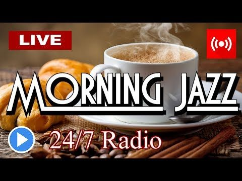 ▶️ MORNING COFFEE JAZZ Music Radio [ 247 Live Stream ] Uplifting Jazz & More For A Perfect Day