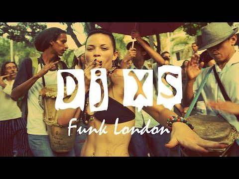 Funk London 2017  – Dj XS 'Sound of Summer' Funk Mix – 100% Funked Up Toasty Vibes – Free Download