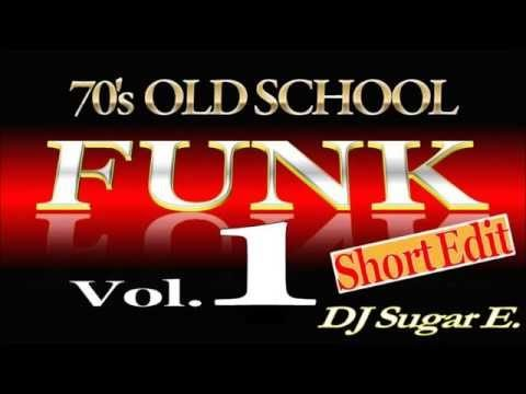 Old School Funk and Soul (Early to Mid 70's) Vol.1 – DJ Sugar E.
