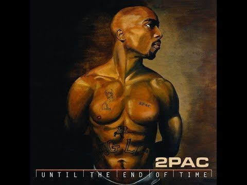 2Pac – Until the End of Time (2001) [Full Album]
