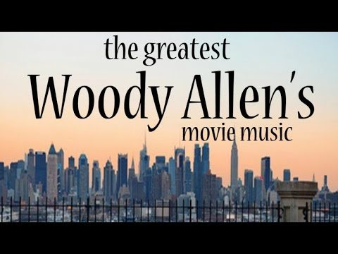 The Greatest Woody Allen's Movie Music – Soundtracks