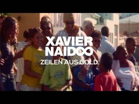 Xavier Naidoo – Zeilen aus Gold [Official Video]
